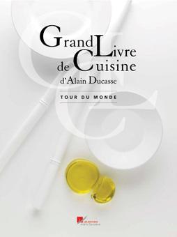 Le Blog De Cuisine Creative Grand Livre De Cuisine D Alain Ducasse